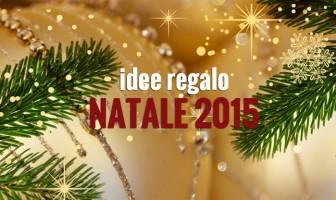 Idee regalo sotto l'albero – Natale 2015